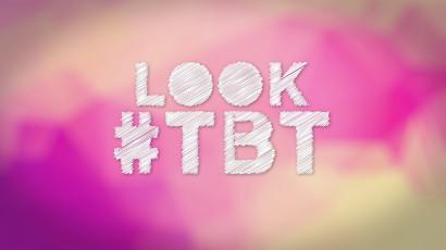Look #TBT